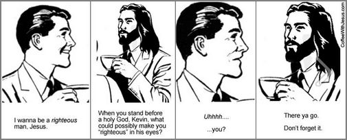 hap mon, coffee w Jesus, righteousness