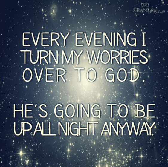 worries, God is up all night