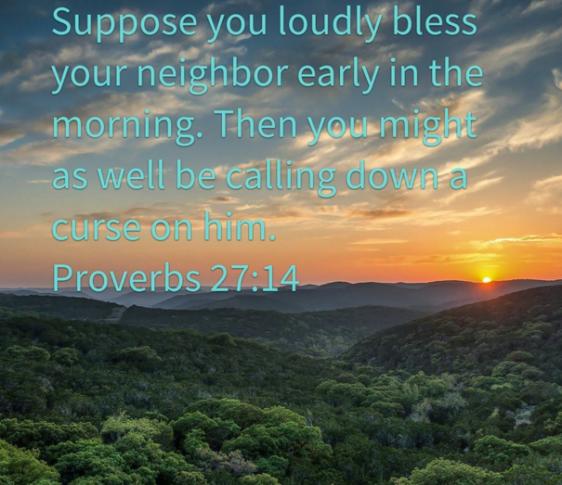 Prov 27 14