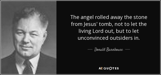 quote-the-angel-rolled-away-the-stone-from-jesus-tomb-not-to-let-the-living-lord-out-but-to-donald-barnhouse-136-96-62